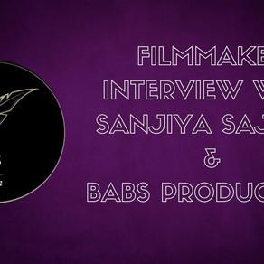 Filmmaker Interview with Saniya Sajjan and Babs Production