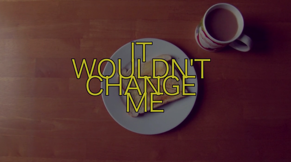 It Wouldn't Change Me short film review