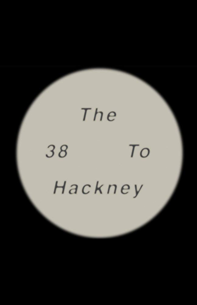 The 38 to Hackney UK Film Channel