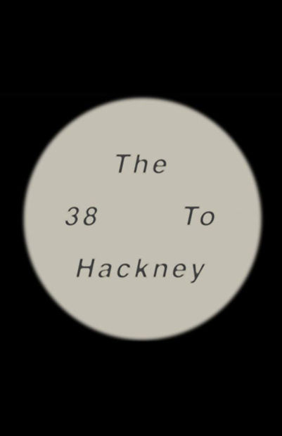 The 38 to Hackney