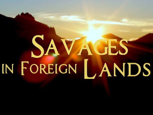 Savages in Foreign Lands documentary film