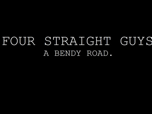 Four Straight Guys: A Bendy Road short film
