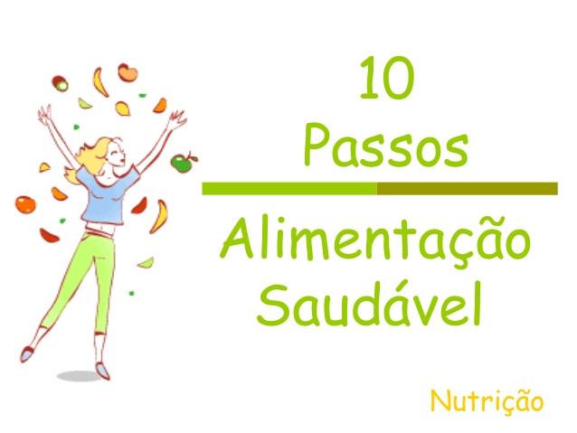 10 passos da alimentação saudável!