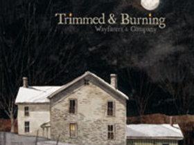 Trimmed & Burning