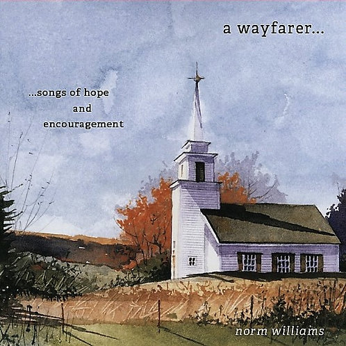 a wayfarer  ...songs of hope and encouragement