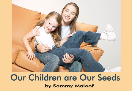 Our Children are our Seeds