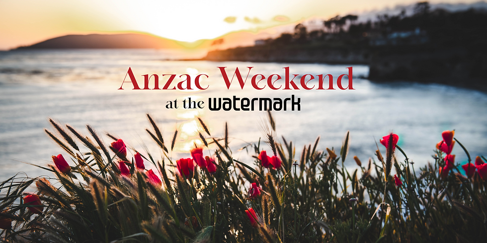 Anzac Weekend at The Watermark