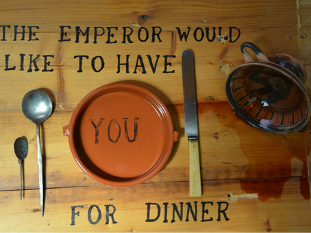 The Emperor would like to have you for dinner...
