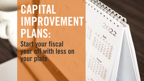 Capital Improvement Plans: Start your fiscal year off with less on your plate