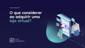 O que considerar ao adquirir uma loja virtual?