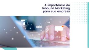 Entenda a importância do Inbound Marketing para sua empresa