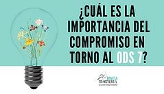 ¿Cuál es la importancia del compromiso en torno al ODS 7?