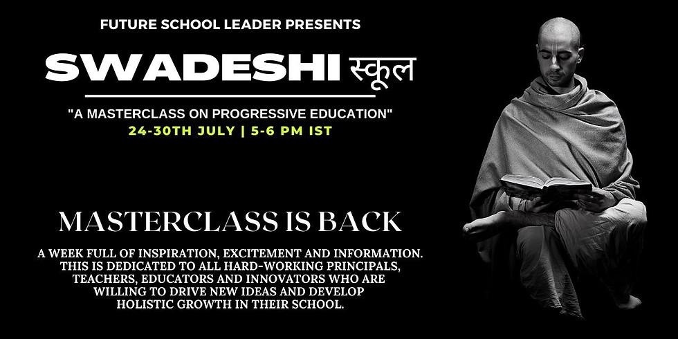 Swadeshi स्कूल Masterclass