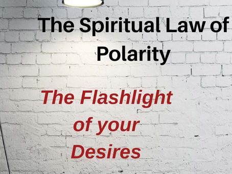The Spiritual Law of Polarity - Polar Flip and Ignite Your Flashlight of Desires
