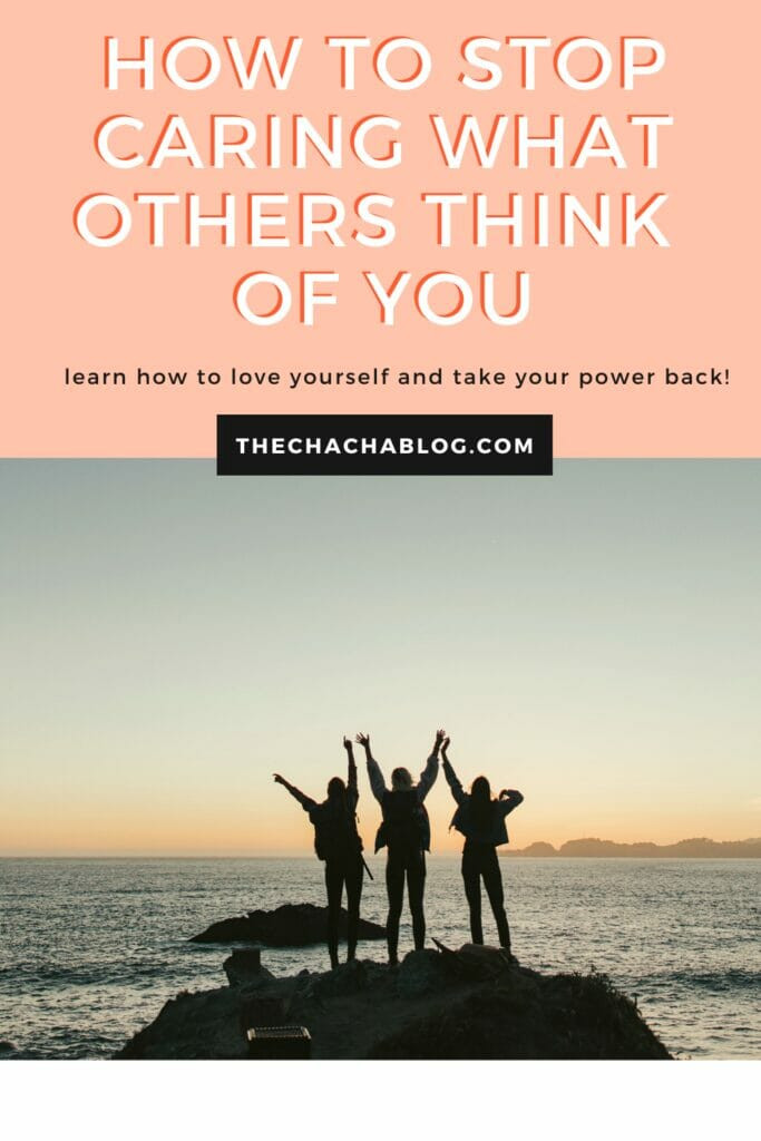 how to not care what others think