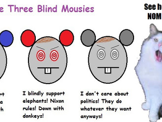 Rocky's Politics 101: Lesson #1: The Three Blind Mousies