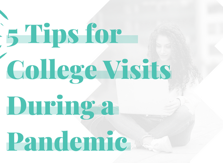 5 Tips for College Visits During a Pandemic