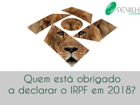 Quem está obrigado a declarar o IRPF em 2018?