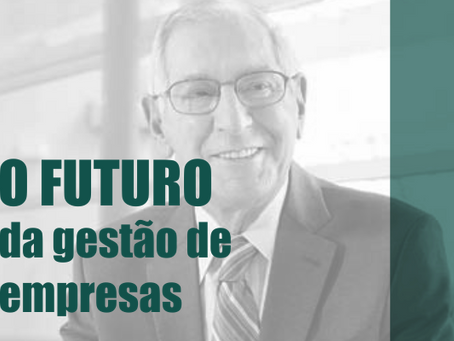 [Vídeo]: O Futuro da Gestão de Empresas.