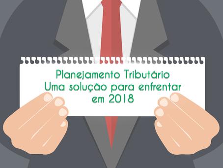 Planejamento Tributário: Uma solução para enfrentar em 2018
