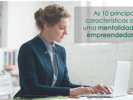 As 10 principais características de uma mentalidade empreendedora