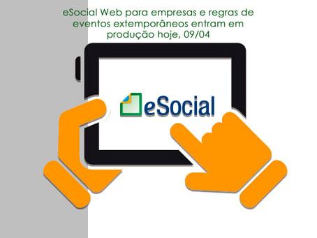 eSocial Web para empresas e regras de eventos extemporâneos entram em produção hoje, 09/04