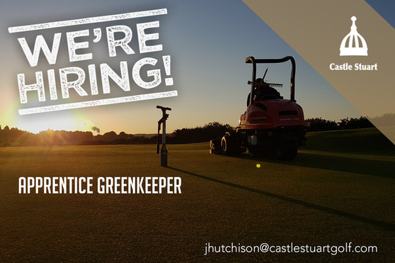 Apprentice Greenkeeper Sought for Castle Stuart