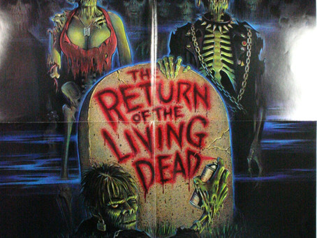 The Return of the Living Dead! Do you wanna party!?!
