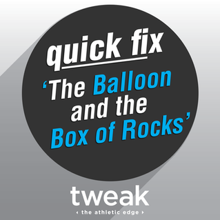 Quick Fix: 'The Balloon and Box of Rocks'