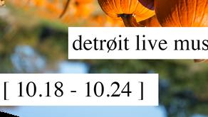 live this week // 10.18 - 10.24