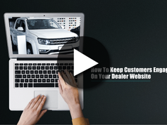 How to keep customers engaged on your dealer website
