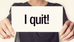 I quit! Great article from Patrick Leddin, Ph.D.