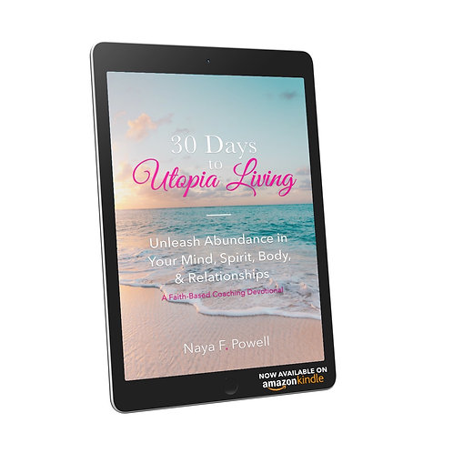 E - Book: 30 Days to Utopia Living - (Click the  Amazon Banner to Order Direct)