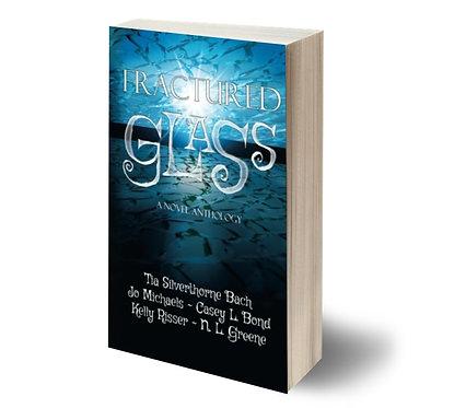 Fractured Glass: A Novel Anthology - Paperback