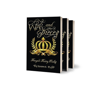 War and Pieces ~ Frayed Fairy Tales (seasons 6-10) - Paperback