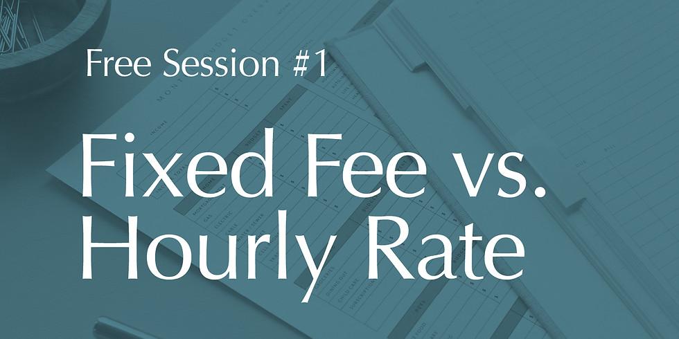 Fixed Fee vs. Hourly Rate