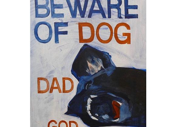 Beware of Dog/Dad/God