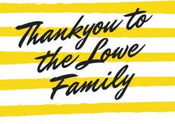 Thankyou to the Lowe Family