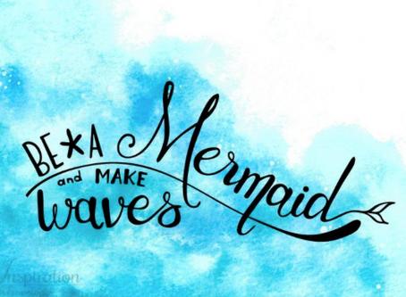 """""""Be a mermaid and make some waves"""" - er du en mermaid?"""