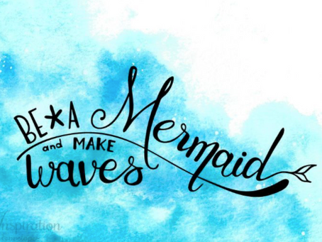 """Be a mermaid and make some waves"" - er du en mermaid?"