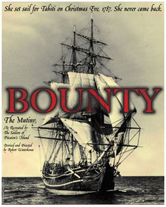 Bounty The Mutiny As Recreated By The Sailors Of Pitcairn Island Devised and Directed  By Robert Waterhouse