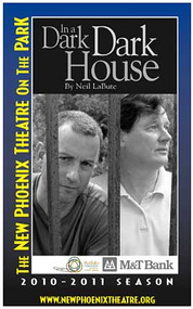 Neal LaBute's  IN A DARK DARK HOUSE Directed by Joe Natale