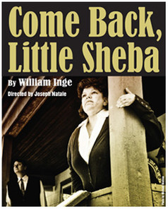 Come Back Little Sheba 2012  come back little sheba poster By William Inge Directed by Joseph Natale