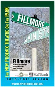 Fillmore By Richard Lambert Original Music by Steve Borowski Directed by Drew McCabe