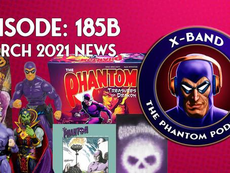 X-Band: The Phantom Podcast #185B - March 2021 News
