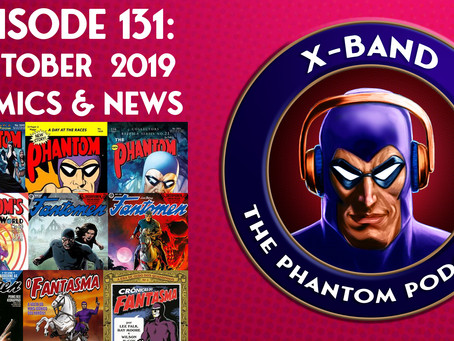 X-Band: The Phantom Podcast #131 - October 2019 Comics & News