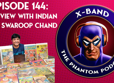 X-Band: The Phantom Podcast #144 - Interview with Indian Phan Swaroop Chand