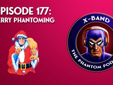 X-Band: The Phantom Podcast #177 - Merry Phantoming
