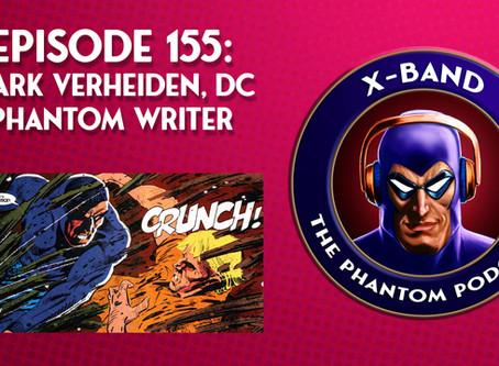 X-Band: The Phantom Podcast #155 - Mark Verheiden, DC Phantom Writer
