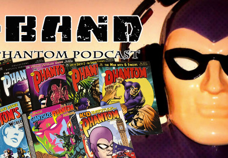 X-Band: The Phantom Podcast #98: July 2018 Comics & News